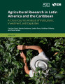 Agricultural research in Latin America and the Caribbean: A cross-country analysis of institutions, investment, and capacities